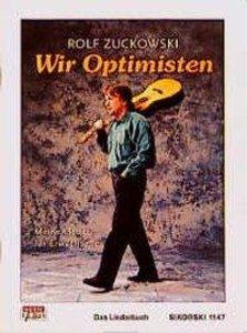 Wir Optimisten. Meine Lieder für Erwachsene