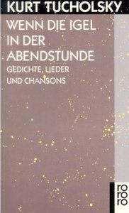 Tucholsky, K: Wenn d. Igel