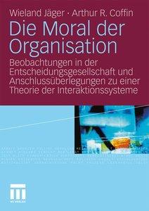 Die Moral der Organisation