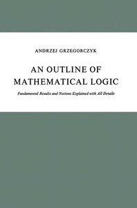 An Outline of Mathematical Logic