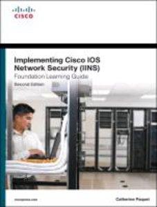 Implementing Cisco IOS Network Security (IINS 640-554) Foundatio