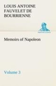Memoirs of Napoleon - Volume 03
