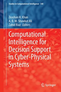 Computational Intelligence for Decision Support in Cyber-Physica