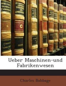 Ueber Maschinen-und Fabrikenwesen