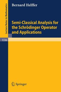 Semi-Classical Analysis for the Schrödinger Operator and Applica