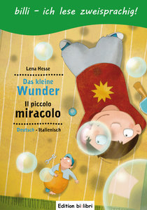 Das kleine Wunder. Kinderbuch Deutsch-Italienisch mit Leserätsel