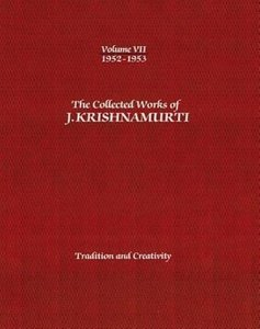 The Collected Works of J. Krishnamurti, Volume VII: 1952-1953: T
