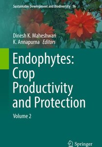 Endophytes: Crop Productivity and Protection