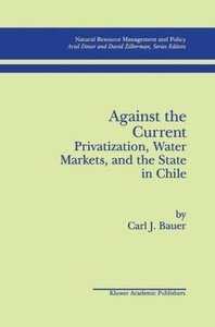 Against the Current: Privatization, Water Markets, and the State