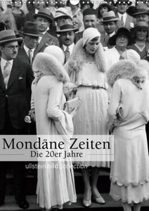 Mondäne Zeiten - Die 20er Jahre