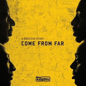 A Kingston Story: Come From Far (LP+MP3)