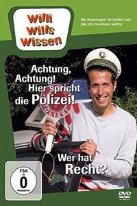 Willi wills wissen. Achtung! Hier spricht die Polizei! / Wer hat