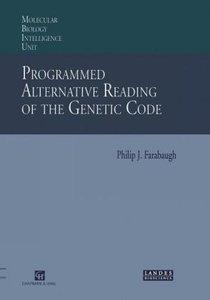 Programmed Alternative Reading of the Genetic Code