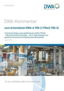 DWA-Kommentar zum Arbeitsblatt DWA-A 780-2 (TRwS 780-2) Technisc