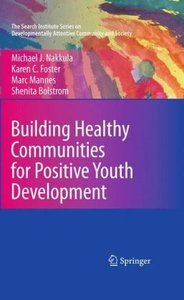 Building Healthy Communities for Positive Youth Development
