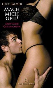 Mach mich geil! Erotische Geschichten