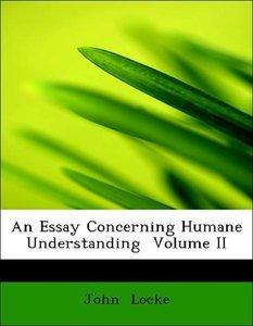 An Essay Concerning Humane Understanding Volume II