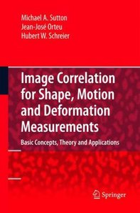 Image Correlation for Shape, Motion and Deformation Measurements