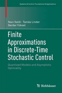 Finite Approximations in Discrete-Time Stochastic Control