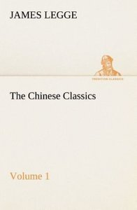 The Chinese Classics: with a translation, critical and exegetica