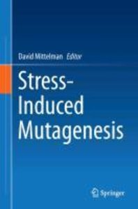 Stress-Induced Mutagenesis