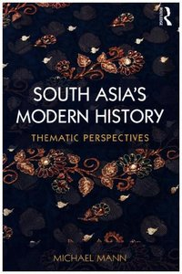 South Asia S Modern History: Thematic Perspectives