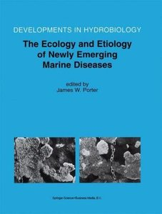 The Ecology and Etiology of Newly Emerging Marine Diseases