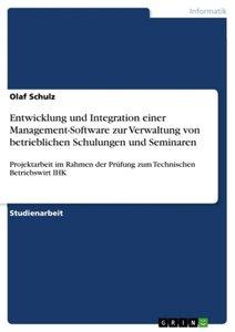 Konzeption, Entwicklung und Integration einer Management-Softwar