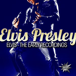 Elvis-The Early Recordings