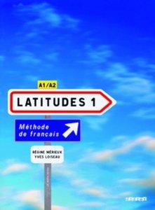 Latitudes Niveau A1/A2. Livre élève