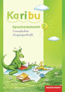 Karibu 2. Spracharbeitsheft. Vereinfachte Ausgangsschrift