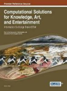 Computational Solutions for Knowledge, Art, and Entertainment: I