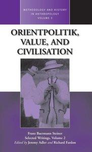 Orientpolitik, Value, and Civilization