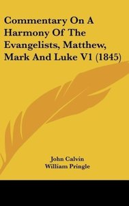 Commentary On A Harmony Of The Evangelists, Matthew, Mark And Lu