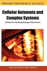 Cellular Automata and Complex Systems: Methods for Modeling Biol