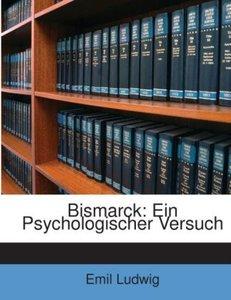 Bismarck: Ein Psychologischer Versuch