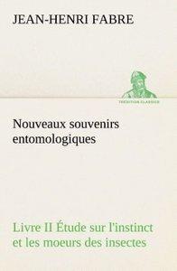 Nouveaux souvenirs entomologiques - Livre II Étude sur l'instinc
