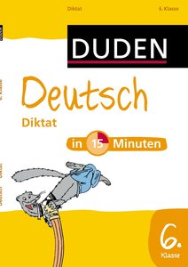 Deutsch in 15 Minuten - Diktat 6. Klasse