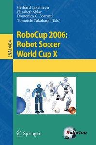 RoboCup 2006: Robot Soccer World Cup X