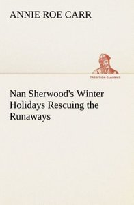 Nan Sherwood's Winter Holidays Rescuing the Runaways