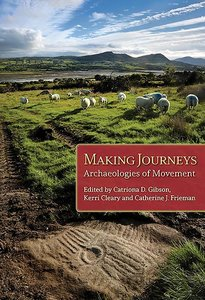 Making Journeys: Archaeologies of Movement
