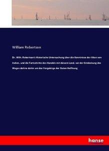 Dr. Wilh. Robertson\'s Historische Untersuchung über die Kenntni