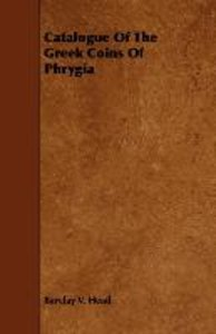 Catalogue of the Greek Coins of Phrygia