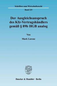 Der Ausgleichsanspruch des Kfz-Vertragshändlers gemäß § 89b HGB