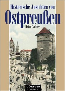 Historische Ansichten von Ostpreussen