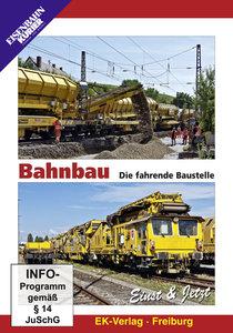 Bahnbau - Die fahrende Baustelle