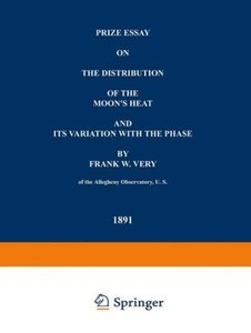 Prize Essay on the Distribution of the Moon's Heat and its Varia