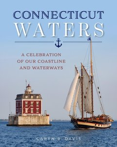 Connecticut Waters: A Celebration of Our Rivers, Waterways and C