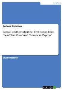 """Gewalt und Sexualität bei Bret Easton Ellis: """"Less Than Zero"""" un"""