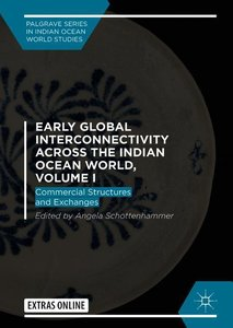 Early Global Interconnectivity across the Indian Ocean World, Vo